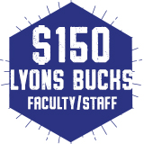 Faculty & Staff $150 Lyons Bucks