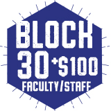 Faculty & Staff Block 30 + $100