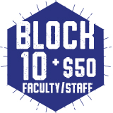 Faculty & Staff Block 10 + $50